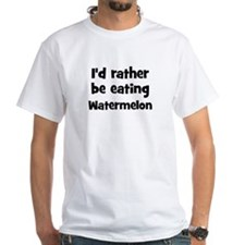 Rather be eating Watermelon Shirt