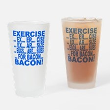 Exercise... bacon Drinking Glass