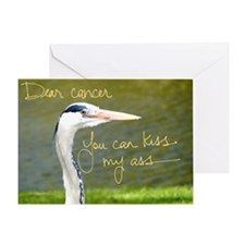 Dear Cancer, You can kiss my ass Greeting Card