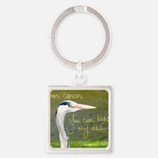 Dear Cancer, You can kiss my ass Square Keychain