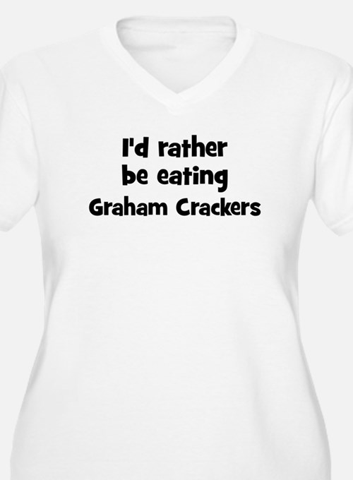 Rather be eating Graham Crack T-Shirt