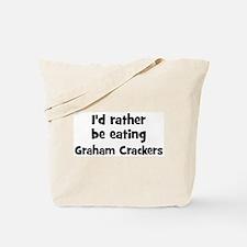 Rather be eating Graham Crack Tote Bag