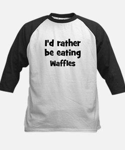 Rather be eating Waffles Tee
