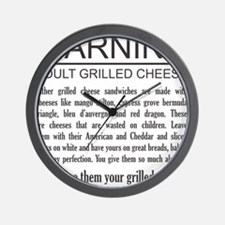 Don't give them your grilled cheese Wall Clock