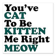 "Kitten Meow Funny Square Car Magnet 3"" x 3"""