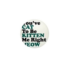 Kitten Meow Funny Mini Button