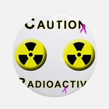 Caution Radioactive Round Ornament