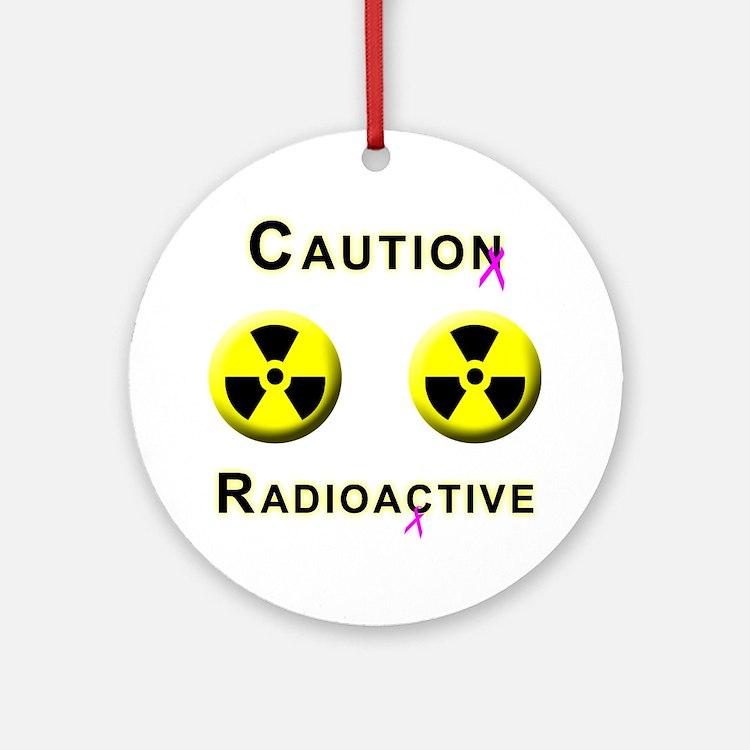 Caution Radioactive Round Ornament
