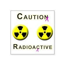 "Caution Radioactive Square Sticker 3"" x 3"""