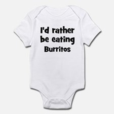 Rather be eating Burritos Infant Bodysuit