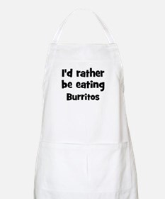 Rather be eating Burritos BBQ Apron