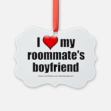 I Love My Roommates Boyfriend lig Ornament