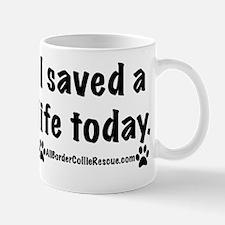 I saved a life. Mug