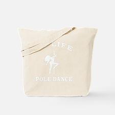 My Life Pole Dance Tote Bag