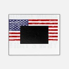 Distressed US Flag Because MERICA Picture Frame