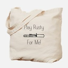 Play Rusty For Me! Tote Bag