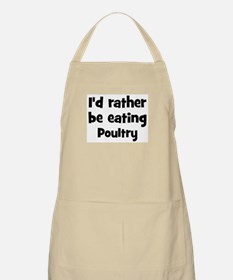 Rather be eating Poultry BBQ Apron