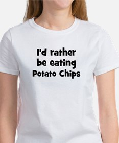 Rather be eating Potato Chip Tee