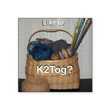 """Would You Like To K2tog? Square Sticker 3"""" x 3"""""""