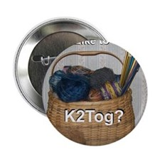 "Would You Like To K2tog? 2.25"" Button"