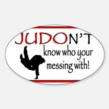 JUDON'T know who your messing with  Sticker (Oval)