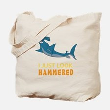 I just Look Hammered Tote Bag