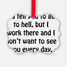 Go To Hell Work Ornament