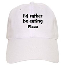 Rather be eating Pizza Baseball Cap
