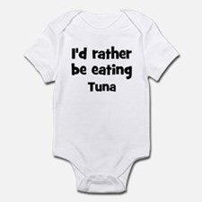 Rather be eating Tuna Infant Bodysuit