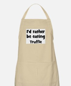 Rather be eating Truffle BBQ Apron
