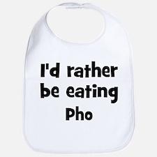 Rather be eating Pho Bib