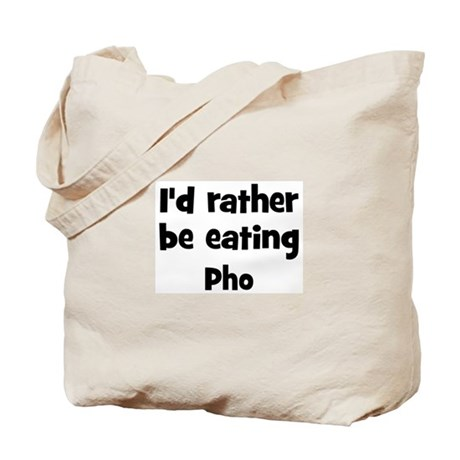 Rather be eating Pho Tote Bag