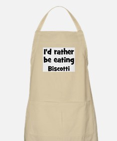 Rather be eating Biscotti BBQ Apron