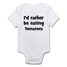 Rather be eating Tomatoes Infant Bodysuit