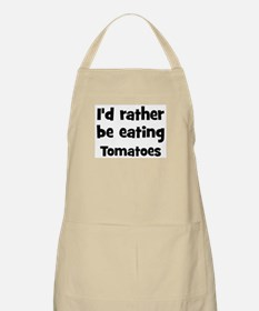 Rather be eating Tomatoes BBQ Apron