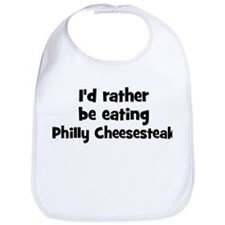 Rather be eating Philly Chee Bib