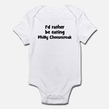 Rather be eating Philly Chee Infant Bodysuit