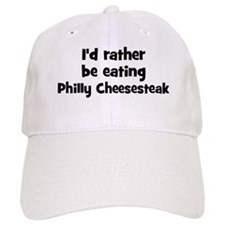Rather be eating Philly Chee Baseball Cap