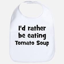 Rather be eating Tomato Soup Bib