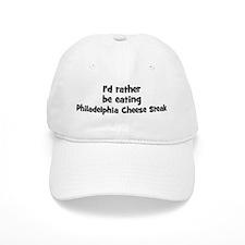 Rather be eating Philadelphi Baseball Cap