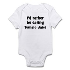 Rather be eating Tomato Juice Infant Bodysuit