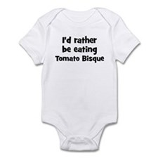 Rather be eating Tomato Bisqu Infant Bodysuit