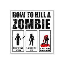 "How To Kill A Zombie Square Sticker 3"" x 3"""