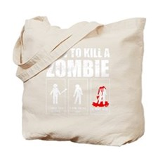 How To Kill A Zombie Tote Bag