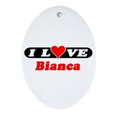 I Love Bianca Oval Ornament