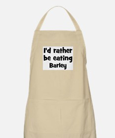 Rather be eating Barley BBQ Apron