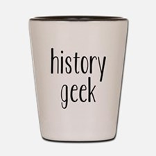 history geek1 Shot Glass