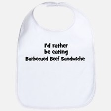 Rather be eating Barbecued Be Bib