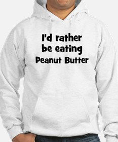Rather be eating Peanut Butt Hoodie