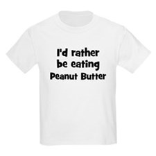 Rather be eating Peanut Butt T-Shirt